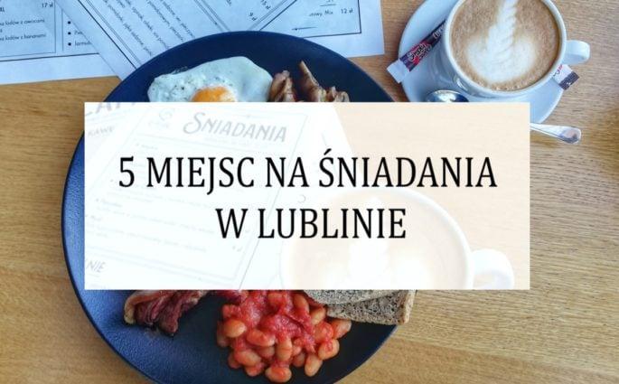 5 miejsc na śniadanie w Lublinie