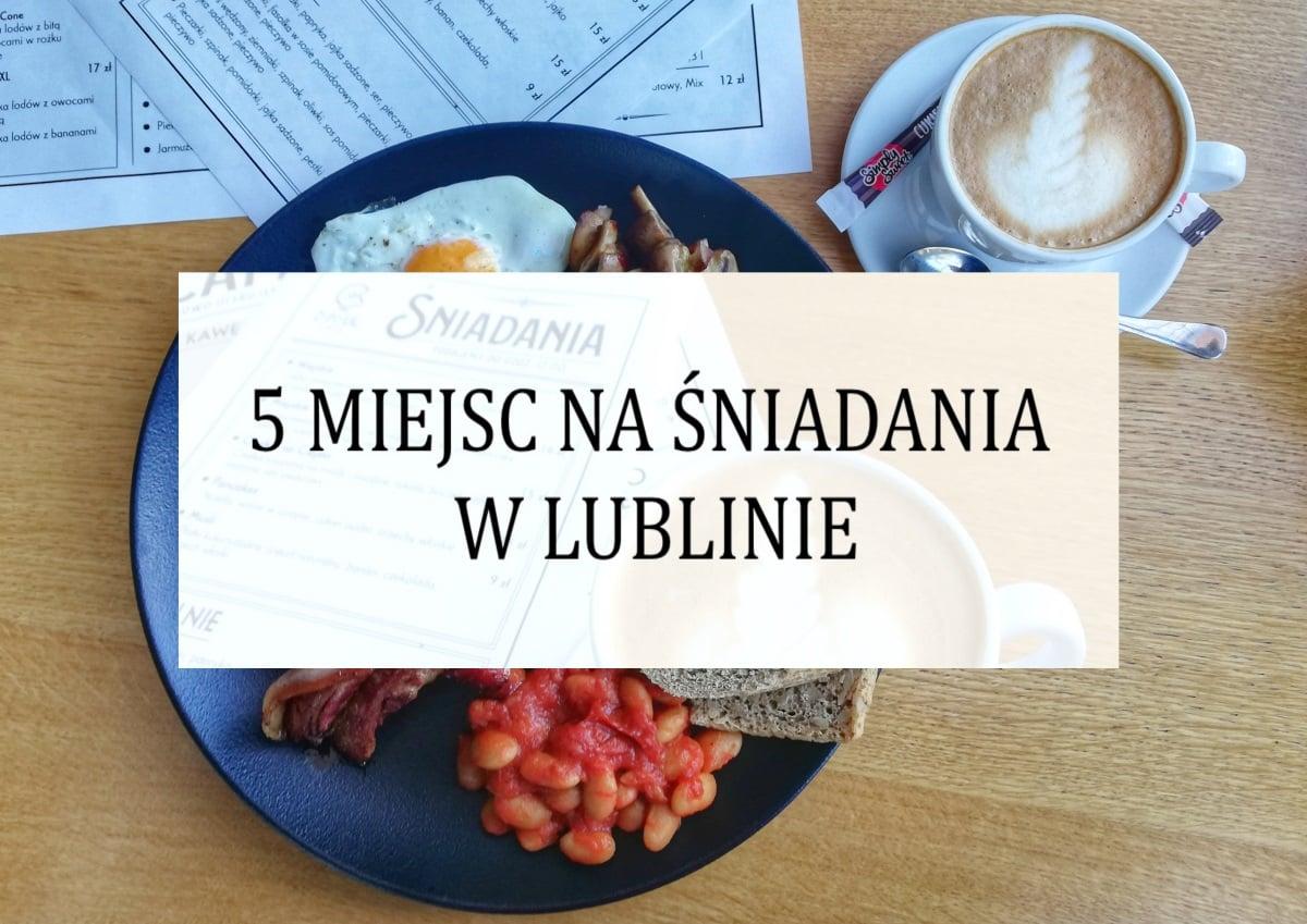 5 miejsc na śniadanie w Lublinie – 2019